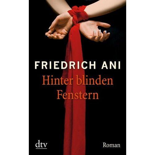 Friedrich Ani - Hinter blinden Fenstern. Roman - Preis vom 21.10.2020 04:49:09 h