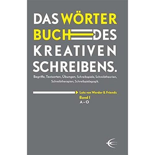 Werder, Lutz von - Wörterbuch des kreativen Schreibens (Band I): Begriffe, Textsorten, Übungen, Schreibspiele, Schreibtheorien, Schreibtherapien, Schreibpädagogik - Preis vom 18.11.2019 05:56:55 h