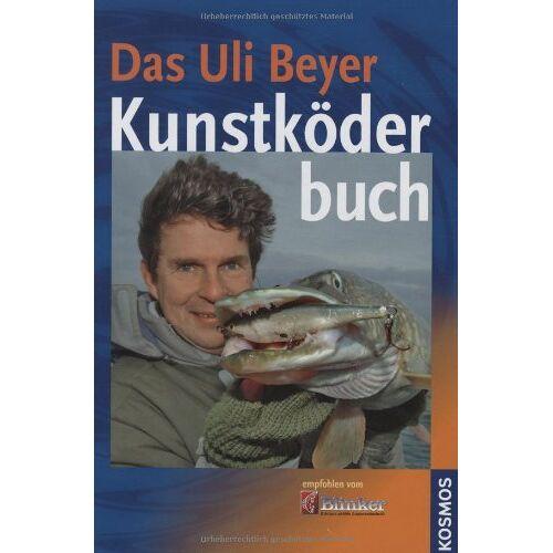 Uli Beyer - Das Uli Beyer Kunstköderbuch - Preis vom 01.03.2021 06:00:22 h