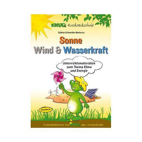 Sabine Schneider-Bertucco - Sonne, Wind & Wasserkraft (Unterrichtsmaterial): Unterrichtsmaterialien zum Thema Klima und Energie - Preis vom 05.09.2020 04:49:05 h