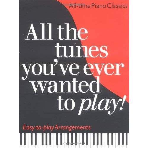 - All the Tunes You've Ever Wanted to Play: All-time Piano Classics : Easy-to-play Arrangements (All the Tunes Piano Music) - Preis vom 17.04.2021 04:51:59 h