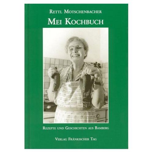 Rettl Motschenbacher - Mei Kochbuch - Preis vom 03.12.2020 05:57:36 h