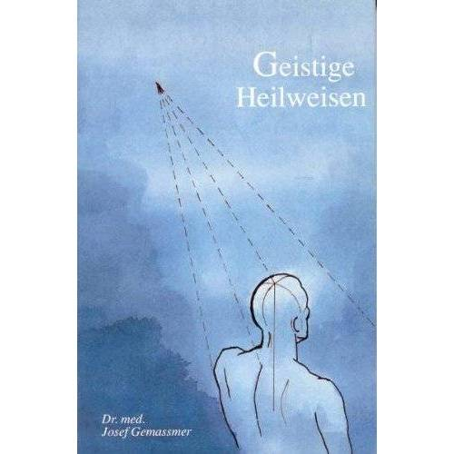 Josef Gemassmer - Geistige Heilweisen - Preis vom 18.10.2020 04:52:00 h