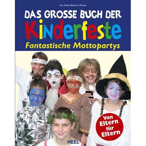Ines Eulzer - Das große Buch der Kinderfeste. Fantastische Mottopartys - Preis vom 25.01.2021 05:57:21 h