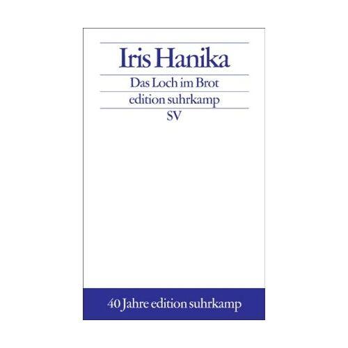 Iris Hanika - Das Loch im Brot: Chronik (edition suhrkamp) - Preis vom 20.10.2020 04:55:35 h
