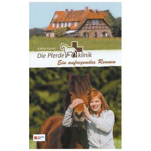 Kaiser Die Pferdeklinik, Band 04: Ein aufregendes Rennen - Preis vom 18.04.2021 04:52:10 h