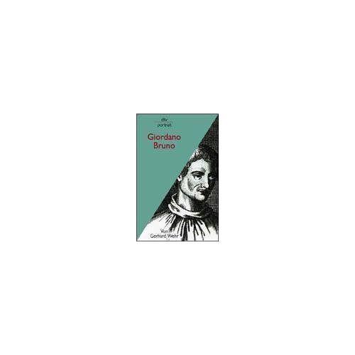 Gerhard Wehr - Giordano Bruno. - Preis vom 21.10.2020 04:49:09 h