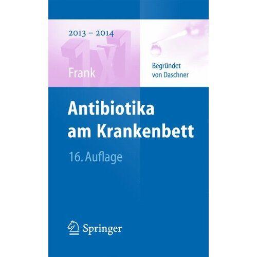 Uwe Frank - Antibiotika am Krankenbett (1x1 der Therapie) - Preis vom 01.11.2020 05:55:11 h