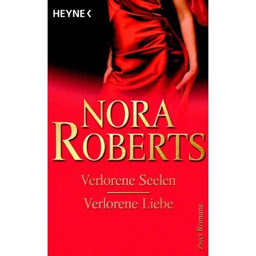 Nora Roberts - Verlorene Seelen / Verlorene Liebe: Zwei Romane - Preis vom 18.04.2021 04:52:10 h