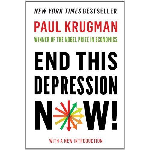 Paul Krugman - End This Depression Now! - Preis vom 10.05.2021 04:48:42 h