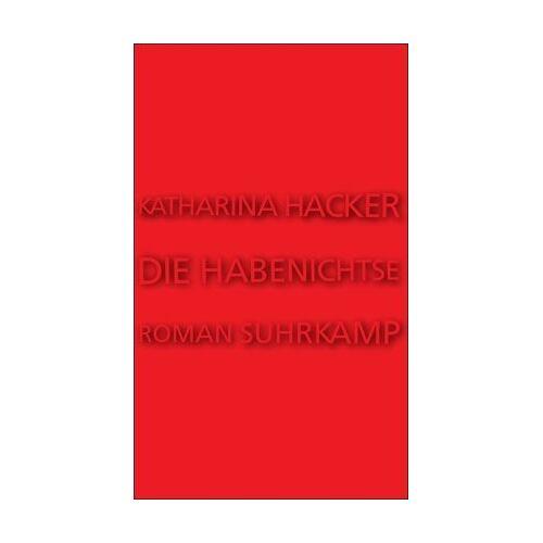 Katharina Hacker - Die Habenichtse: Roman - Preis vom 08.05.2021 04:52:27 h