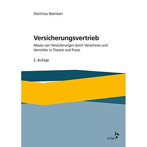 Matthias Beenken - Versicherungsvertrieb - Absatz von Versicherungen durch Versicherer und Vermittler in Theorie und Praxis - Preis vom 16.04.2021 04:54:32 h