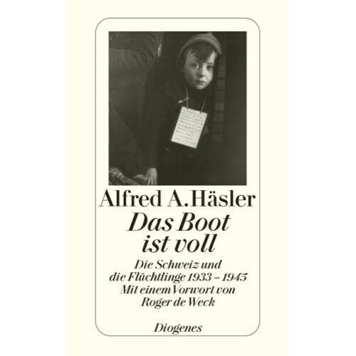 Häsler, Alfred A - Das Boot ist voll: Die Schweiz und die Flüchtlinge 1933-1945 - Preis vom 15.04.2021 04:51:42 h