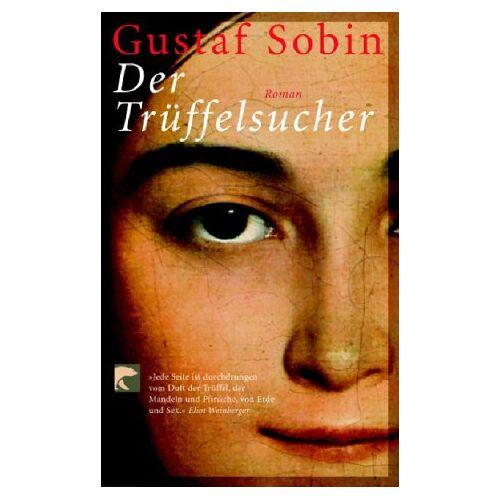 Gustaf Sobin - Der Trüffelsucher - Preis vom 16.04.2021 04:54:32 h