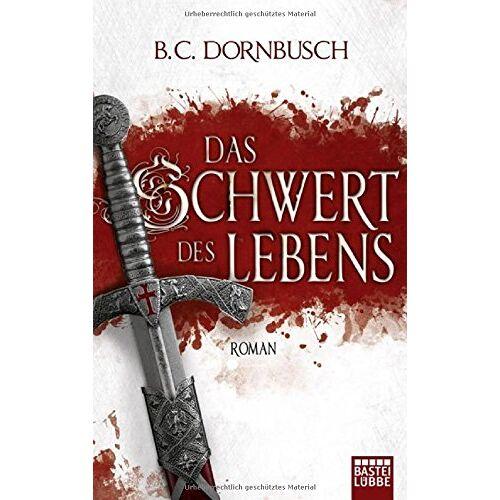 B.C. Dornbusch - Die sieben Monde: Das Schwert des Lebens: Roman - Preis vom 05.03.2021 05:56:49 h