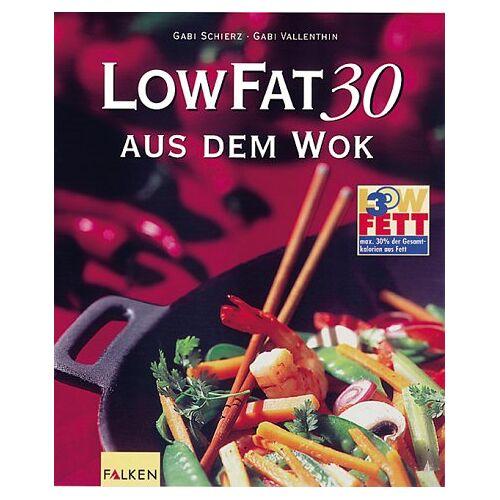 Gabi Schierz - Low Fat 30 aus dem Wok - Preis vom 10.05.2021 04:48:42 h