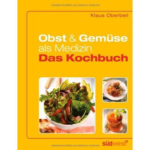Klaus Oberbeil - Obst und Gemüse als Medizin - Das Kochbuch - Preis vom 21.10.2020 04:49:09 h