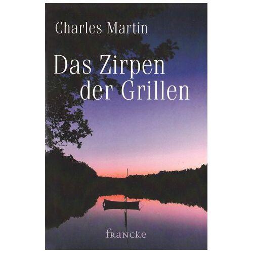 Charles Martin - Das Zirpen der Grillen - Preis vom 21.01.2021 06:07:38 h