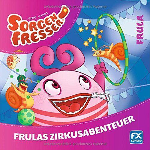 - Gerd Hahns Sorgenfresser: Frula - Frulas Zirkusabenteuer - Preis vom 25.02.2021 06:08:03 h