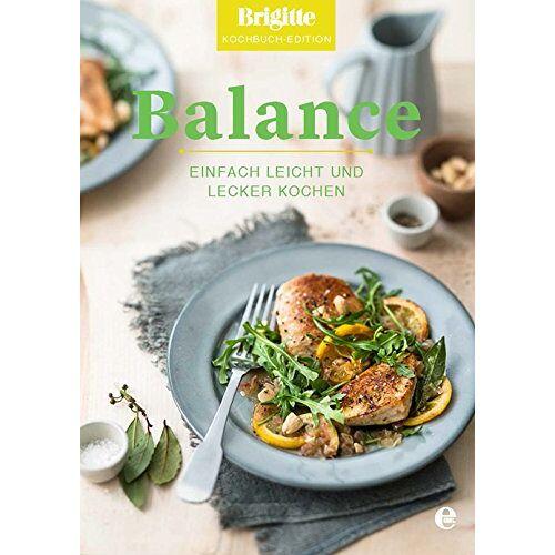 Brigitte Brigitte Kochbuch-Edition - Balance: Einfach leicht und lecker kochen - Preis vom 16.05.2021 04:43:40 h