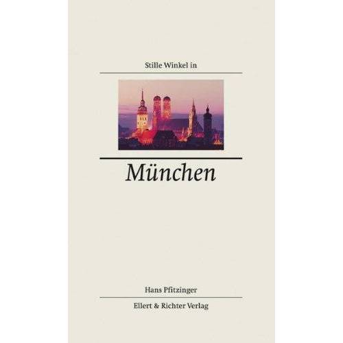 Hans Pfitzinger - Stille Winkel in München - Preis vom 12.04.2021 04:50:28 h