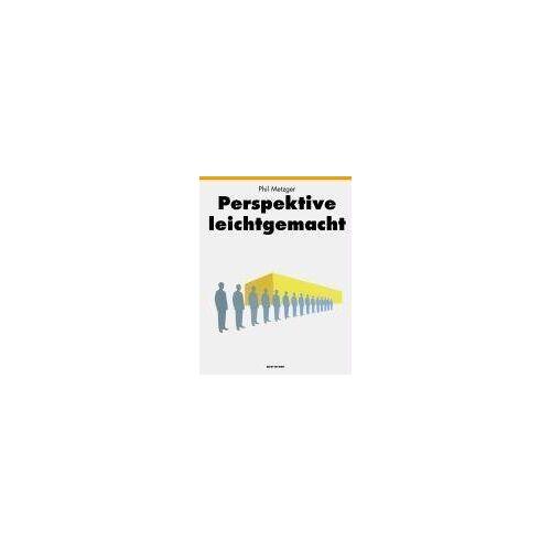 Phil Metzger - Perspektive leichtgemacht - Preis vom 21.04.2021 04:48:01 h