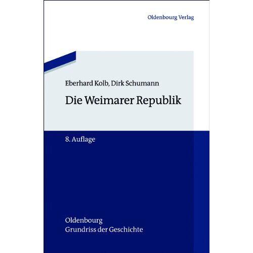 Eberhard Kolb - Die Weimarer Republik - Preis vom 18.04.2021 04:52:10 h