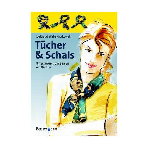 Weber Tücher & Schals: 50 Techniken zum Binden und Knoten - Preis vom 05.09.2020 04:49:05 h