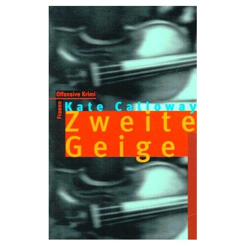 Kate Calloway - Zweite Geige - Preis vom 05.09.2020 04:49:05 h