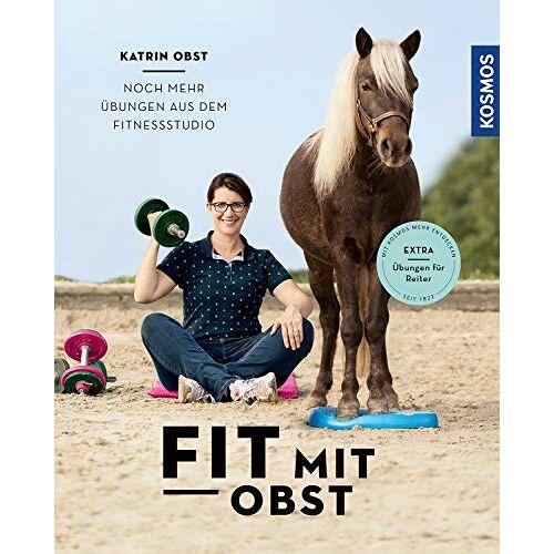 Katrin Obst - Fit mit Obst: Noch mehr Übungen aus dem Fitnessstudio - Preis vom 31.03.2020 04:56:10 h