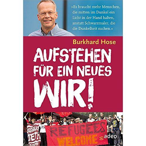 Burkhard Hose - Aufstehen für ein neues Wir - Preis vom 17.04.2021 04:51:59 h