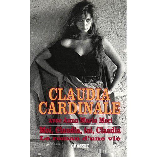 Claudia Cardinale - Moi, Claudia, toi, Claudia : Le roman d'une vie - Preis vom 03.05.2021 04:57:00 h