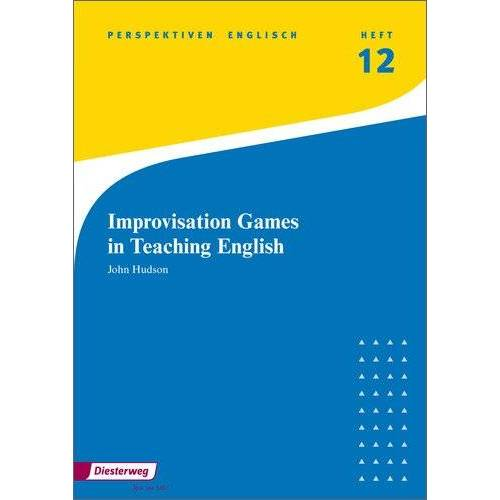 John Hudson - Perspektiven: Improvisation Games in Teaching English: Heft 12 (Perspektiven Englisch, Band 16) - Preis vom 21.04.2021 04:48:01 h