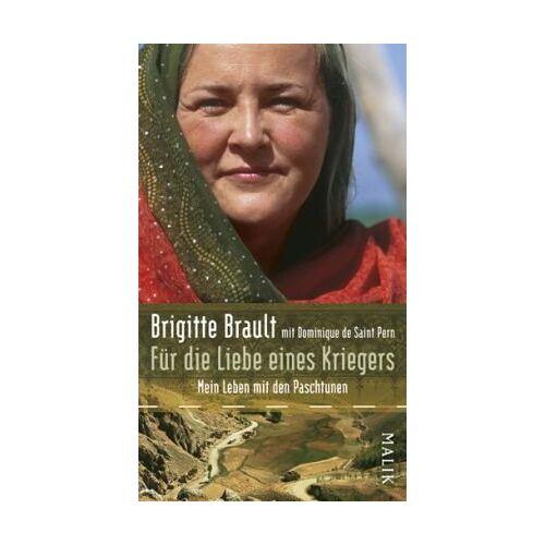 Brigitte Brault - Für die Liebe eines Kriegers: Mein Leben mit den Paschtunen - Preis vom 05.09.2020 04:49:05 h