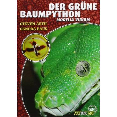 Steven Arth - Der Grüne Baumpython: Morelia viridis. Art für Art - Preis vom 09.04.2021 04:50:04 h