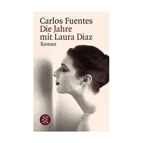 Carlos Fuentes - Die Jahre mit Laura Díaz: Roman - Preis vom 07.03.2021 06:00:26 h