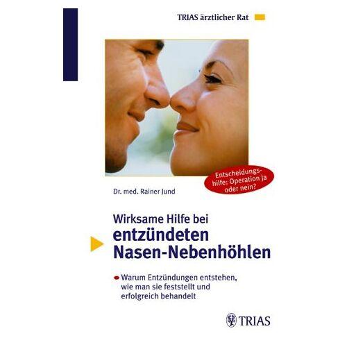 Rainer Jund - Wirksame Hilfe bei entzündeten Nasen-Nebenhöhlen - Preis vom 20.10.2020 04:55:35 h