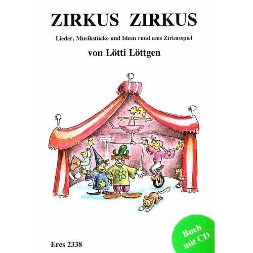 Lötti Löttgen - Zirkus, Zirkus - Preis vom 05.09.2020 04:49:05 h