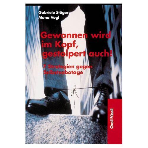 Gabriele Stöger - Gewonnen wird im Kopf, gestolpert auch! - Preis vom 18.10.2020 04:52:00 h
