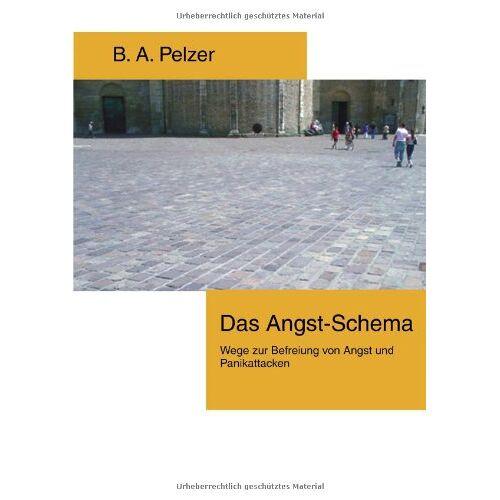 Pelzer Das Angst-Schema. Wege zur Befreiung von Angst und Panikattacken - Preis vom 14.05.2021 04:51:20 h