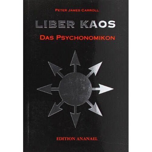 Carroll, Peter James - Liber Kaos: Das Psychonomikon - Preis vom 13.11.2019 05:57:01 h