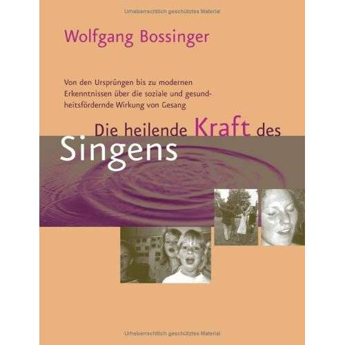 Wolfgang Bossinger - Die heilende Kraft des Singens - Preis vom 21.10.2020 04:49:09 h