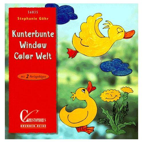 Stephanie Göhr - Brunnen-Reihe, Kunterbunte Window Color Welt - Preis vom 16.04.2021 04:54:32 h