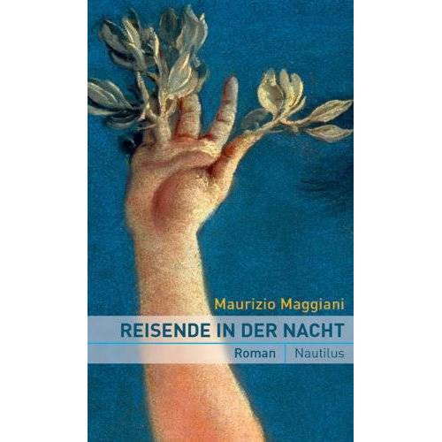 Maurizio Maggiani - Reisende in der Nacht - Preis vom 14.04.2021 04:53:30 h