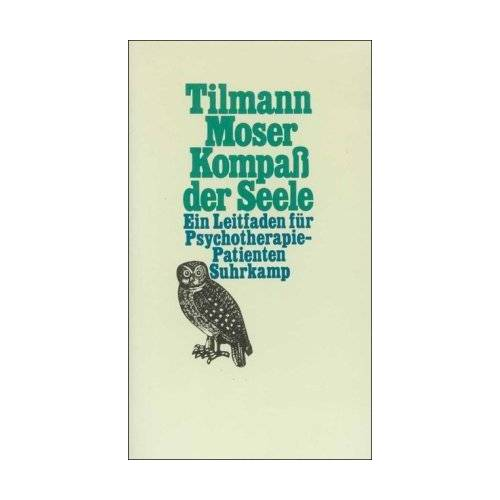 Tilmann Moser - Kompaß der Seele: Ein Leitfaden für Psychotherapie-Patienten - Preis vom 14.05.2021 04:51:20 h