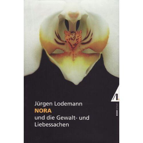 Jürgen Lodemann - Nora: und die Gewalt- und Liebessachen - Preis vom 19.01.2021 06:03:31 h