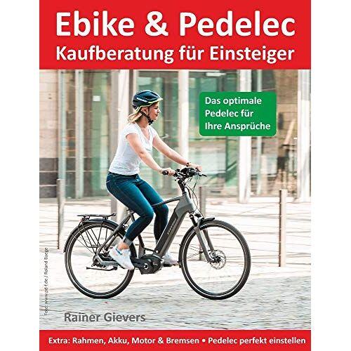 Rainer Gievers - Ebike & Pedelec - Kaufberatung für Einsteiger - Preis vom 21.04.2021 04:48:01 h
