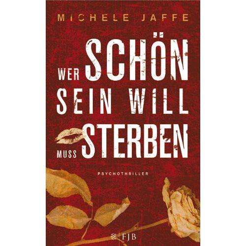 Michele Jaffe - Wer schön sein will, muss sterben: Psychothriller - Preis vom 08.05.2021 04:52:27 h
