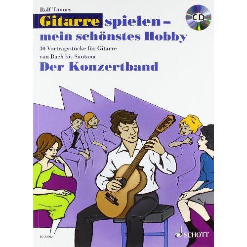 Rolf Tönnes - Der Konzertband: 30 Vortragsstücke für Gitarre von Bach bis Santana. Gitarre. Ausgabe mit CD. (Gitarre spielen - mein schönstes Hobby) - Preis vom 09.09.2019 06:07:38 h