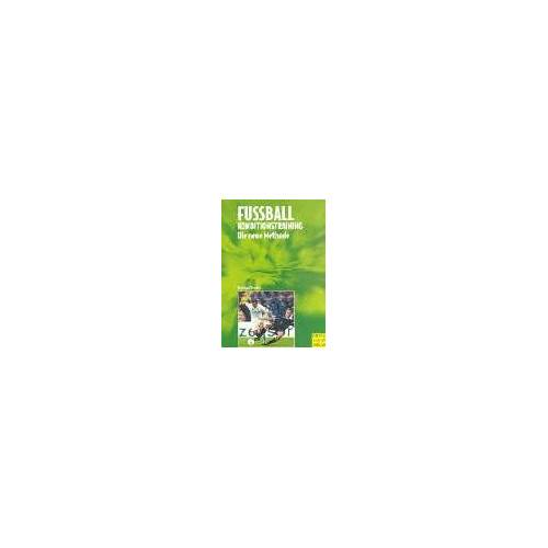 Heinz-Willi Gerards - Fußball, Konditionstraining. Die neue Methode - Preis vom 06.09.2020 04:54:28 h